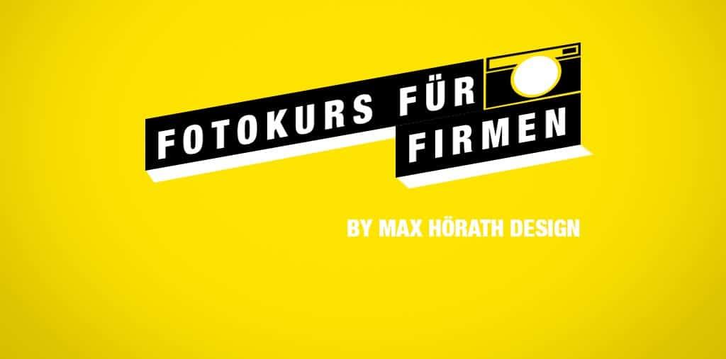 DER Fotokurs für Firmen by Max Hörath